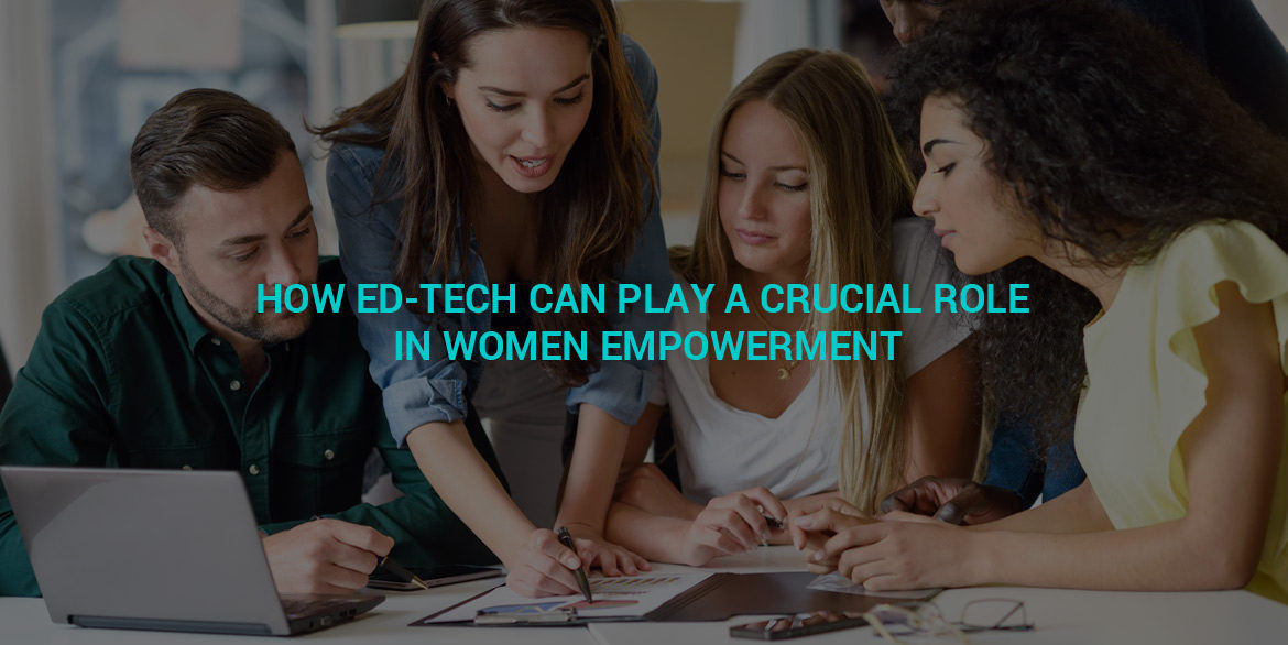 How Ed-Tech can play a crucial role in women empowerment