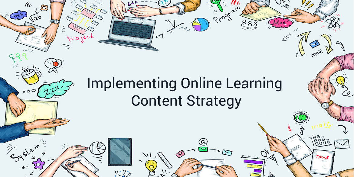 Implementing Online Learning Content Strategy