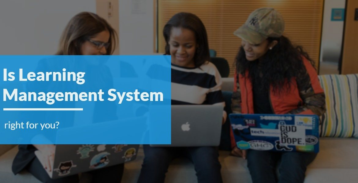 Is Learning Management System right for you?